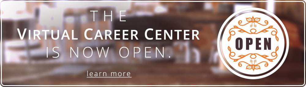 The Virtual Career Center is now open! Learn more.
